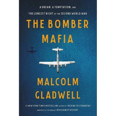 The Bomber Mafia - by Malcolm Gladwell (Hardcover)