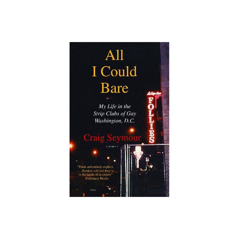 All I Could Bare By Craig Seymour Paperback
