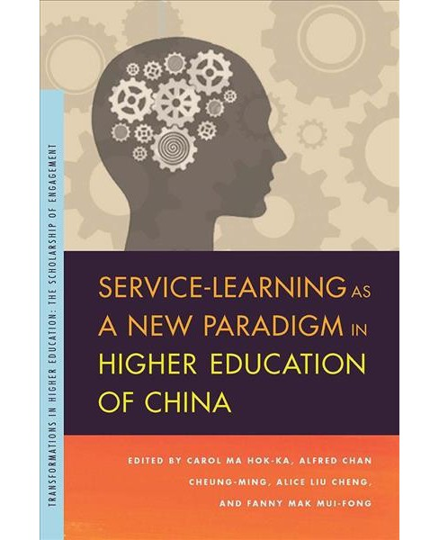 Service-Learning As a New Paradigm in Higher Education of China -  (Paperback) - image 1 of 1