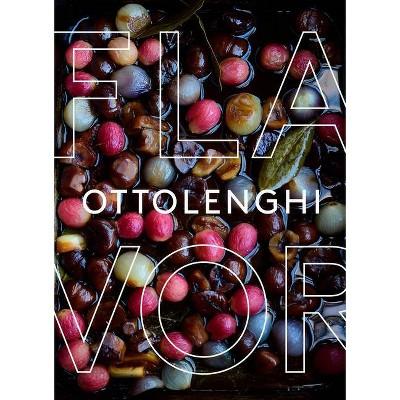 Ottolenghi Flavor - by Yotam Ottolenghi & Ixta Belfrage & Tara Wigley (Hardcover)