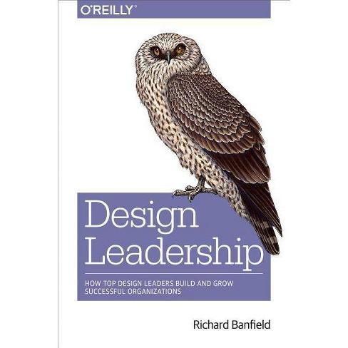 Design Leadership - by  Richard Banfield (Paperback) - image 1 of 1