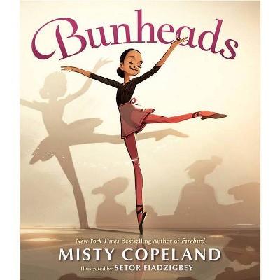 Bunheads - by Misty Copeland (Hardcover)