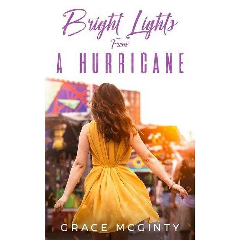 Bright Lights From A Hurricane - by  Grace McGinty (Paperback) - image 1 of 1
