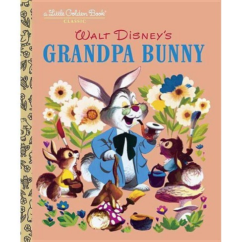 Grandpa Bunny (Disney Classic) - (Little Golden Books (Random House)) (Hardcover) - image 1 of 1
