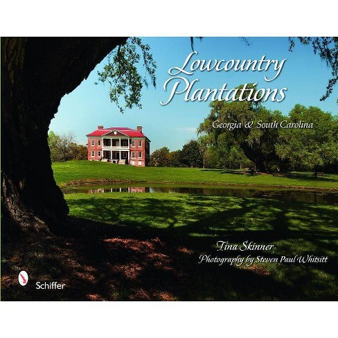 Lowcountry Plantations - by  Tina Skinner (Hardcover) - image 1 of 1