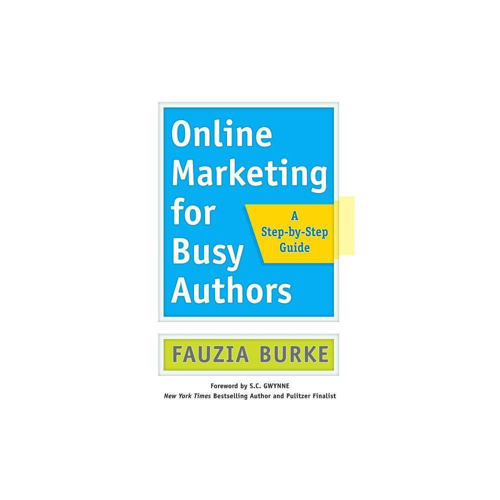 Online Marketing For Busy Authors By Fauzia Burke Paperback