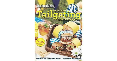 Southern Living the Official Sec Tailgat (Paperback) by Southern Living Magazine - image 1 of 1