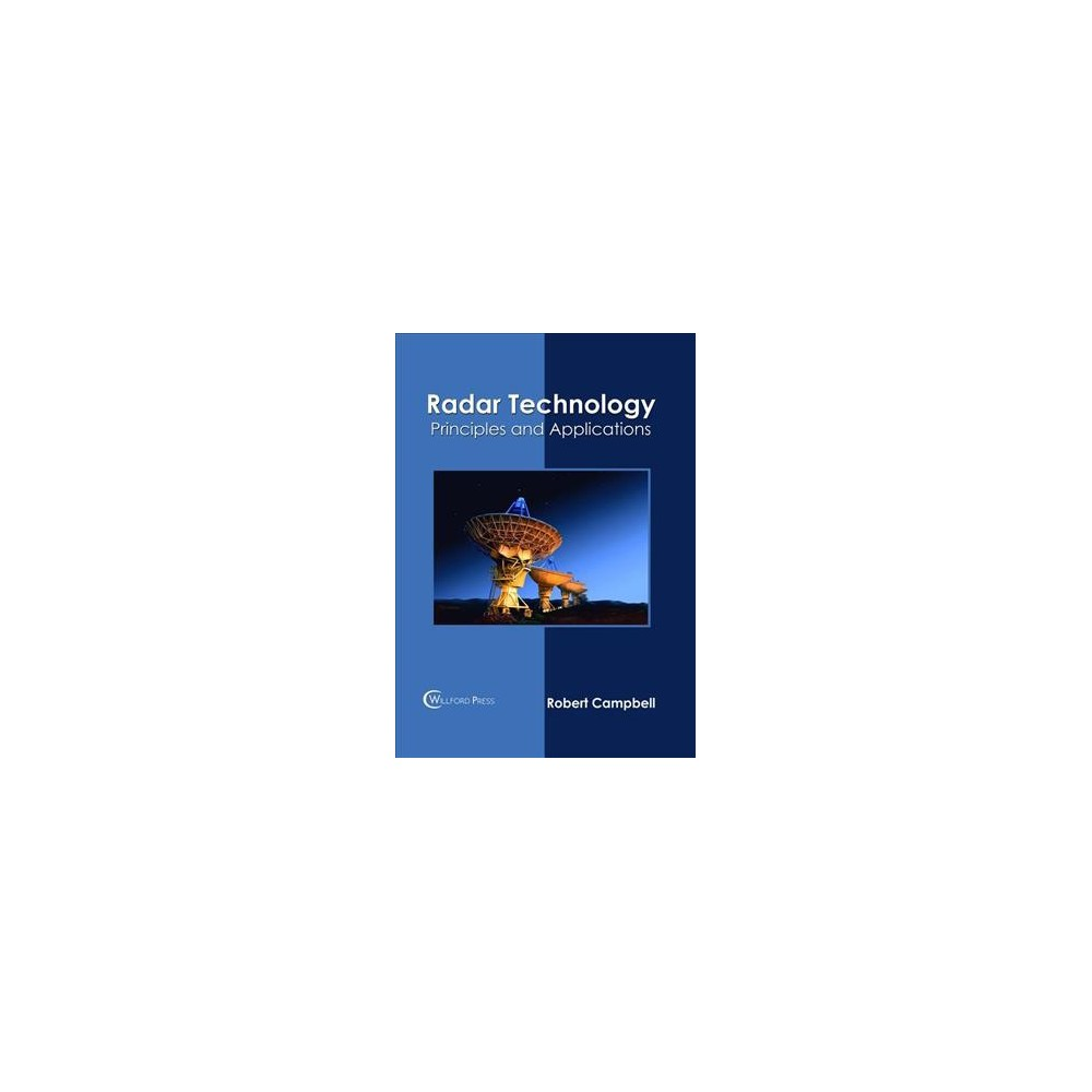 Radar Technology : Principles and Applications - (Hardcover)
