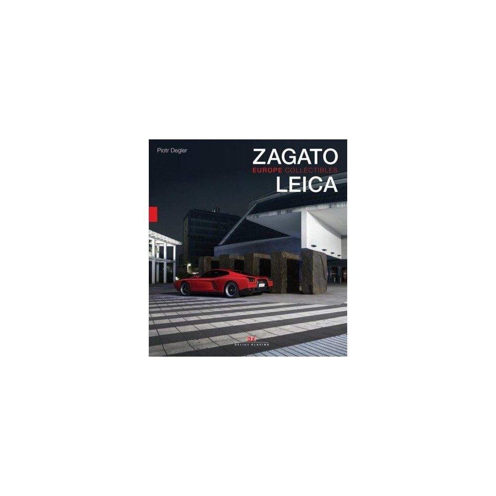 Leica and Zagato : Europe Collectibles - by Piotr Degler (Hardcover) Leica and Zagato : Europe Collectibles - by Piotr Degler (Hardcover)