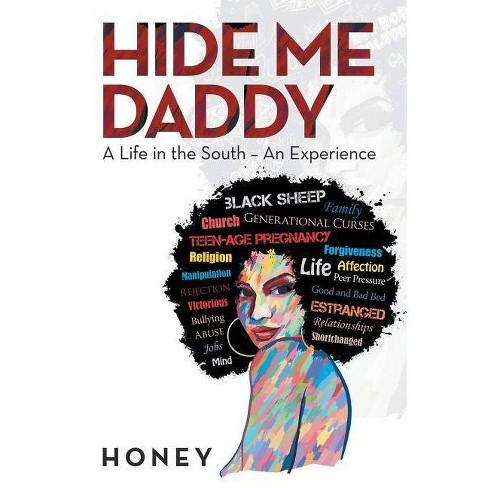 Hide Me, Daddy - by  Honey (Paperback) - image 1 of 1