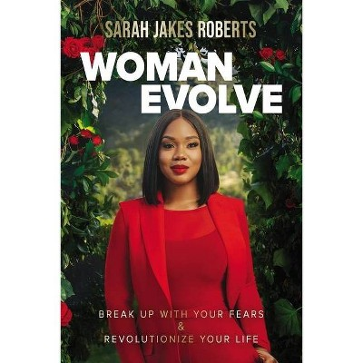 Woman Evolve - by Sarah Jakes Roberts (Hardcover)