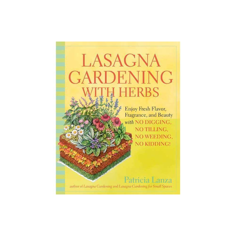 Lasagna Gardening With Herbs By Patricia Lanza Paperback