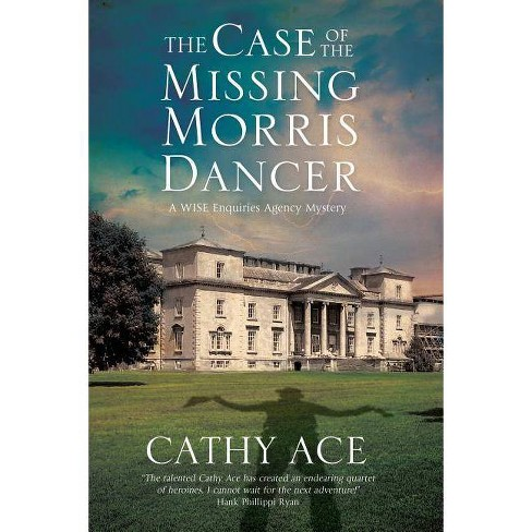The Case of the Missing Morris Dancer - (Wise Enquiries Agency Mystery) by  Cathy Ace (Hardcover) - image 1 of 1