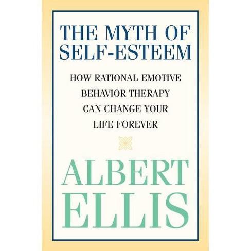 The Myth of Self-Esteem - (Psychology) by  Albert Ellis (Paperback) - image 1 of 1