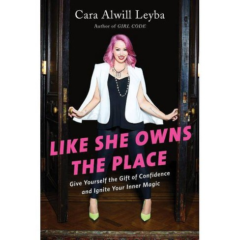 Like She Owns the Place - by  Cara Alwill Leyba (Hardcover) - image 1 of 1