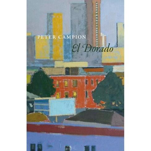 El Dorado - (Phoenix Poets) by  Peter Campion (Paperback) - image 1 of 1