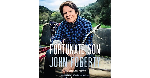 Fortunate Son : My Life, My Music, Includes PDF of Photos (Unabridged) (CD/Spoken Word) (John Fogerty) - image 1 of 1
