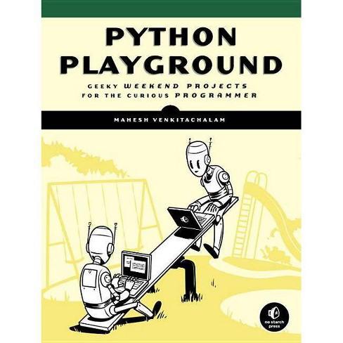 Python Playground - by  Mahesh Venkitachalam (Paperback) - image 1 of 1