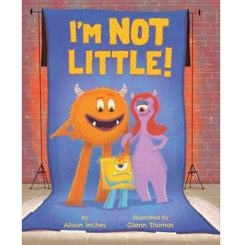 I'm Not Little! (School And Library) (Alison Inches) - image 1 of 1