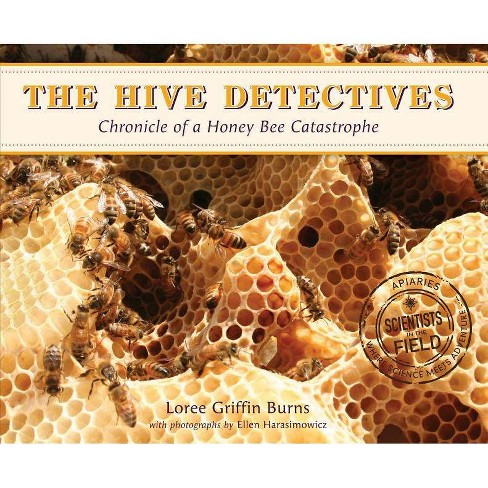 The Hive Detectives - (Scientists in the Field (Paperback)) by  Loree Griffin Burns (Paperback) - image 1 of 1