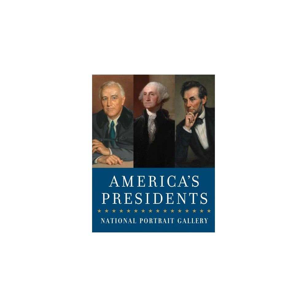 America's Presidents : National Portrait Gallery - by David C. Ward (Paperback)