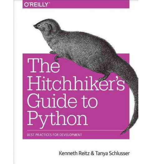 Hitchhiker's Guide to Python : Best Practices for Development (Paperback) (Kenneth Reitz) - image 1 of 1