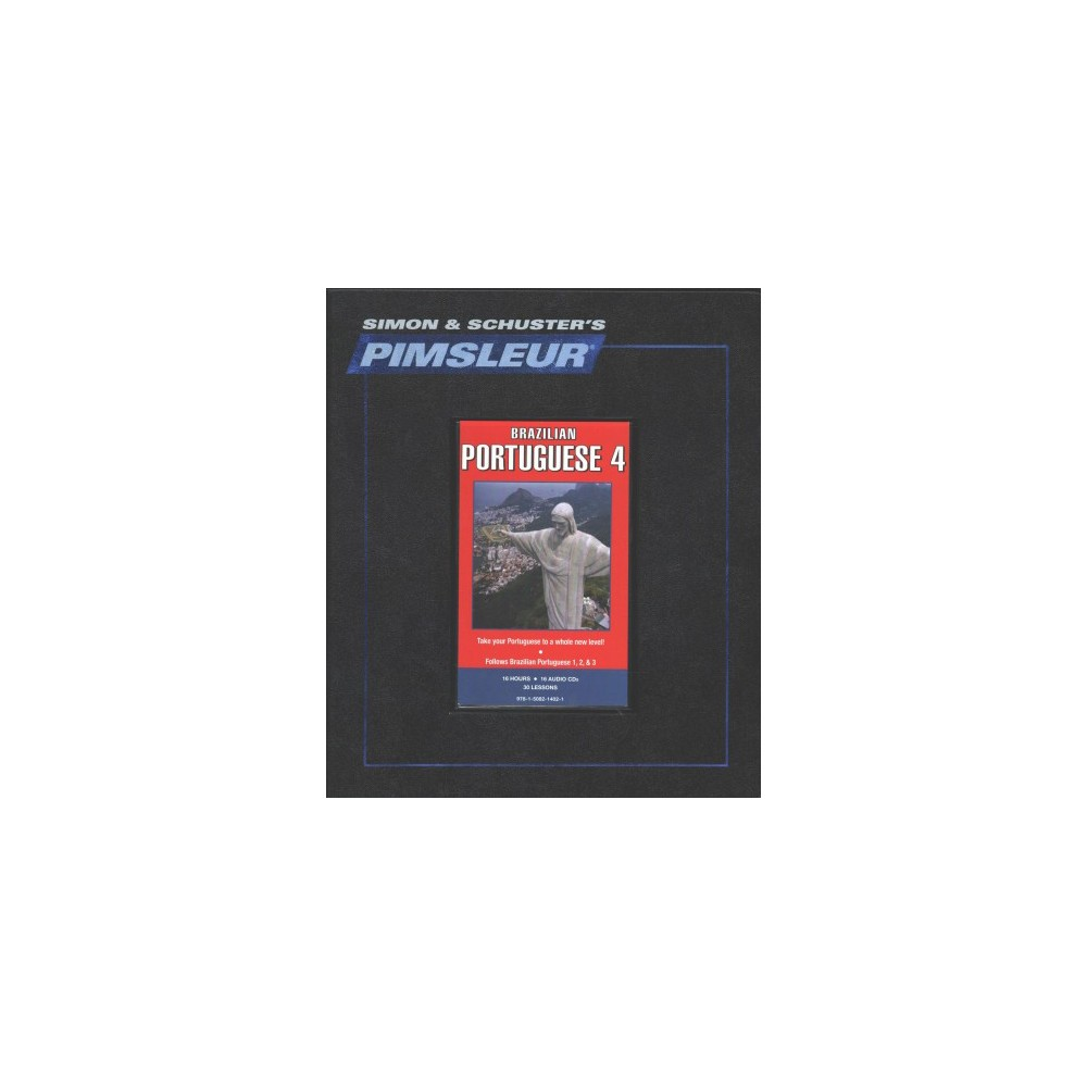 Pimsleur Brazilian Portuguese Level 4 - (CD/Spoken Word)