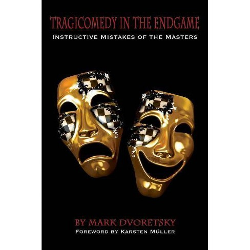 Tragicomedy in the Endgame - by  Mark Dvoretsky (Paperback) - image 1 of 1