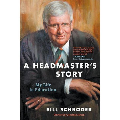 A Headmaster's Story - by  Bill Schroder (Paperback) - image 1 of 1