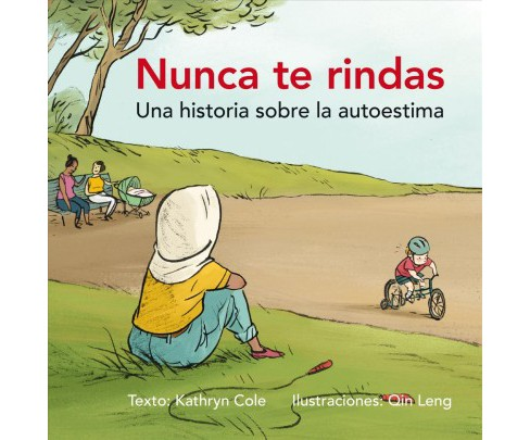 Nunca te rindas / Never Give Up (Hardcover) (Kathryn Cole) - image 1 of 1
