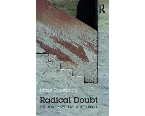 Radical Doubt : The Joker System, After Boal -  by Mady Schutzman (Paperback) - image 1 of 1