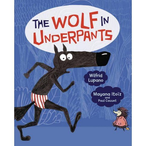 The Wolf in Underpants - by  Wilfrid Lupano (Hardcover) - image 1 of 1