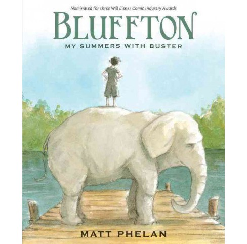 Bluffton : My Summers With Buster Keaton (Reprint) (Paperback) (Matt Phelan) - image 1 of 1