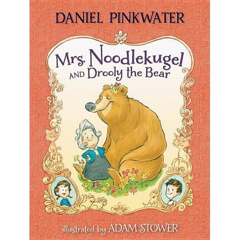 Mrs. Noodlekugel and Drooly the Bear - by  Daniel Manus Pinkwater (Paperback) - image 1 of 1