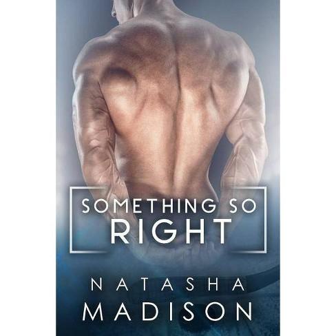 Something So Right - by  Natasha Madison (Paperback) - image 1 of 1