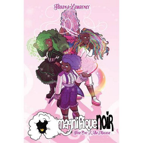 I Am Magical - (Magnifiquenoir) by  Briana D Lawrence (Paperback) - image 1 of 1