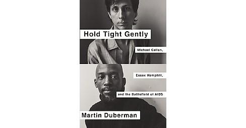 Hold Tight Gently : Michael Callen, Essex Hemphill, and the Battlefield of AIDS (Paperback) (Martin - image 1 of 1