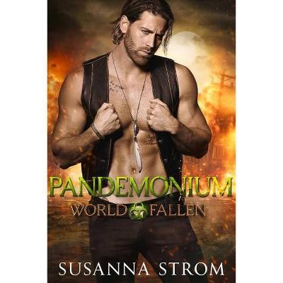 Pandemonium - (World Fallen) by  Susanna Strom (Paperback)