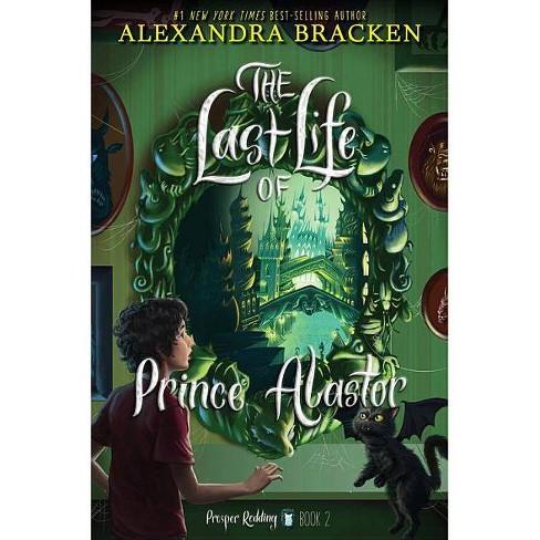 Prosper Redding the Last Life of Prince Alastor - by  Alexandra Bracken (Paperback) - image 1 of 1