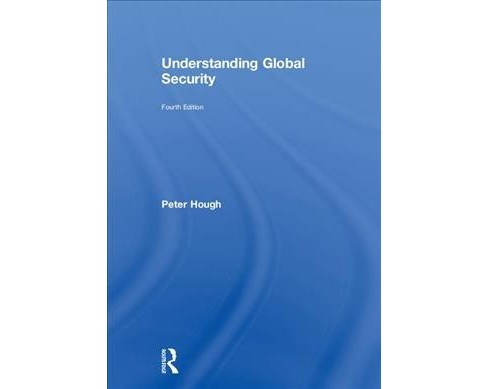Understanding Global Security -  by Peter Hough (Hardcover) - image 1 of 1