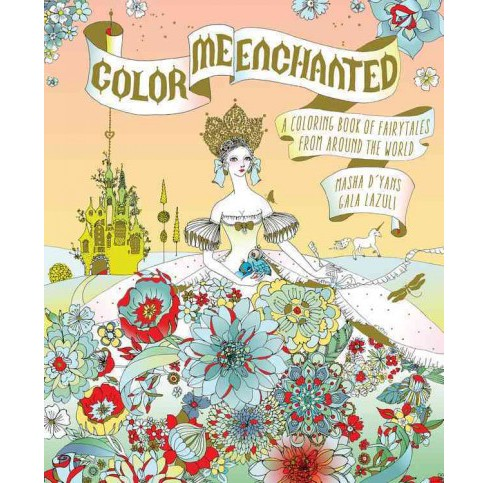 Color Me Enchanted : A Coloring Book of Fairy Tales from Around the World (Paperback) (Masha D'yans & - image 1 of 1