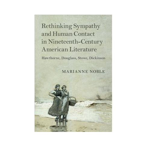 Rethinking Sympathy and Human Contact in Nineteenth-Century American  Literature : Hawthorne, Douglass,