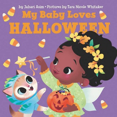 My Baby Loves Halloween - by  Jabari Asim (Board Book)
