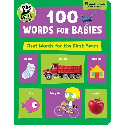 PBS Kids 100 Words for Babies - by The Early Childhood Experts at Pbs Kids (Board_book)