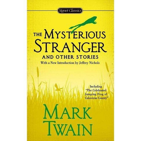 The Mysterious Stranger and Other Stories - by  Mark Twain (Paperback) - image 1 of 1