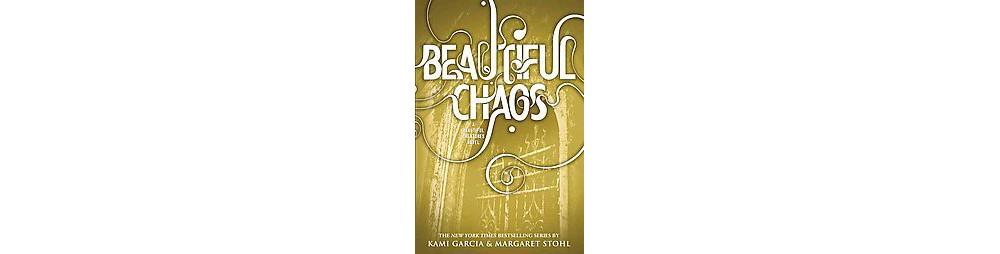 Baker Beautiful Chaos (Reprint) (Paperback) by Kami Garcia