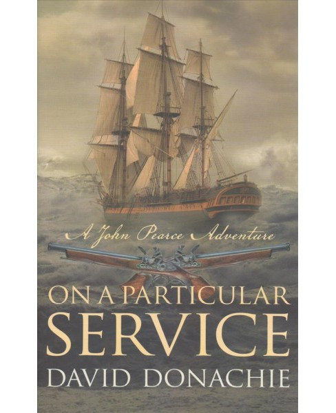 On a Particular Service (Hardcover) (David Donachie) - image 1 of 1