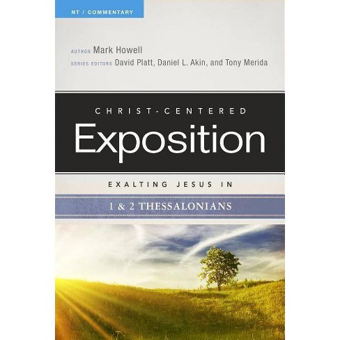Exalting Jesus in 1 & 2 Thessalonians - (Christ-Centered Exposition Commentary) by  Mark Howell - image 1 of 1