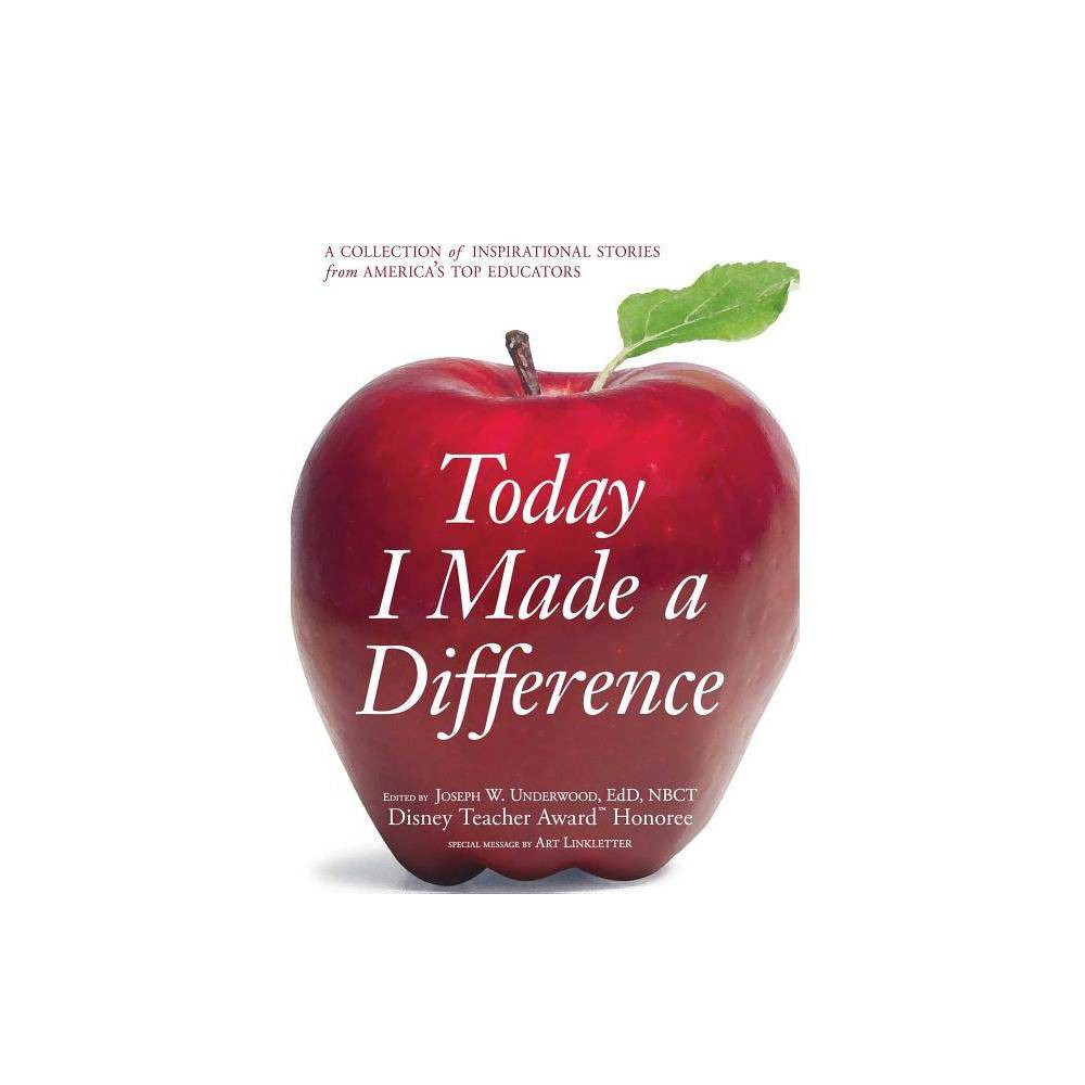 Today I Made A Difference By Joseph W Underwood Paperback