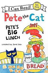 Pete's Big Lunch ( Pete the Cat: My First I Can Read)(Paperback)by James Dean